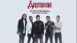 Si Doel Anak Betawi (OST. Si Doel The Movie) - Armada