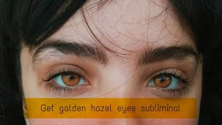 get golden hazel eyes subliminal | snowflake subliminals