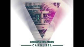 """Carolina Deslandes - """"Carousel"""" (DJ Overule Remix)"""