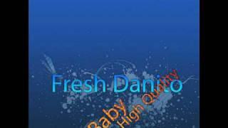 Fresh Danito - Baby (High Quality)