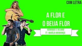 Henrique e Juliano Ft Marília Mendonça A Flor e o Beija Flor Com Letra Tema #Gucilia