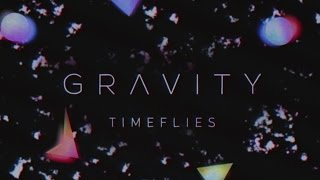 Timeflies - Gravity (Official Audio)