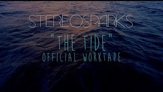 Stereosparks - The Tide - Official Worktape (Lyric Video)