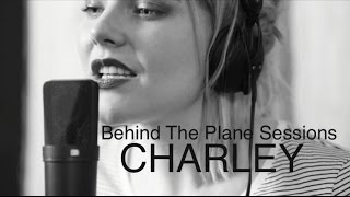 "CHARLEY - Behind The Plane Sessions / ""mon petit Français"""