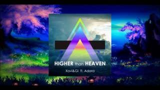 Xavi & Gi feat. Adara - Higher Than Heaven
