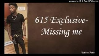"615 Exclusive ""Missing me"" (2017)"