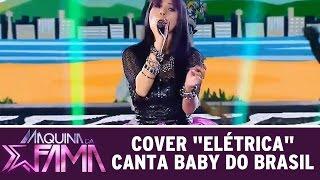 """Máquina da Fama (08/06/15) - Cover """"elétrica"""" canta Baby do Brasil"""
