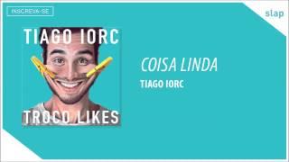 TIAGO IORC - Coisa Linda (Áudio Oficial)