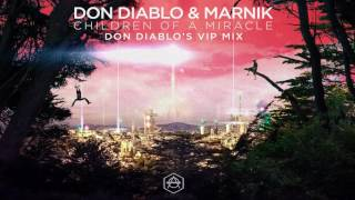 Don Diablo & Marnik - Children Of A Miracle (Don Diablo's VIP Mix)