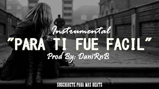 (Beat Piano) PARA TI FUE FACIL - Instrumental de Rap Desamor 2018   Romantico   Triste
