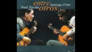 Noel Nicola & Santiago Feliú - El Tiempo y Yo (Ya La Canté Mañana)