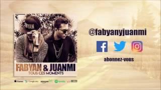 Fabyan & JuanMi - Tous ces moments (Kizomba) (Audio)