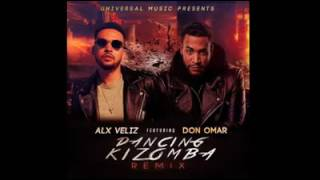 Alx Veliz Ft Don Omar / Dancing Kizomba/ Remix Oficial