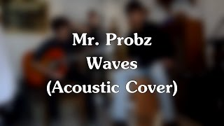 Waves ~ Mr. Probz [cover] // Live Studio Session