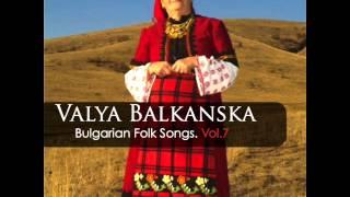 Valya Balkanska: Gori mi, gori, junache