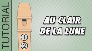 Au Clair de la Lune - Recorder Notes Tutorial - Easy Songs