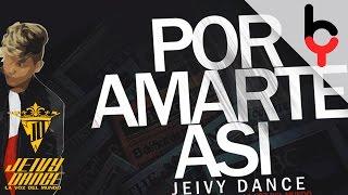 Jeivy Dance - Por Amarte Así | Audio |