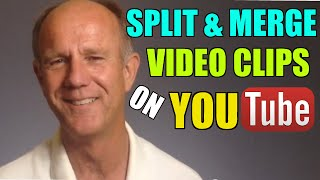 How To Split And Merge Your Video Clips On YouTube