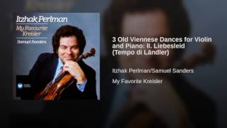 3 Old Viennese Dances for Violin and Piano: II. Liebesleid (Tempo di Ländler)