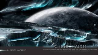 A New World - Chris Haigh | Emotional, Relaxation, Epic Meditation Soundtrack Music |