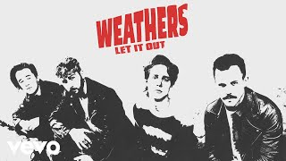 Weathers - Let It Out (Audio)