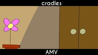 CRADLES AMV