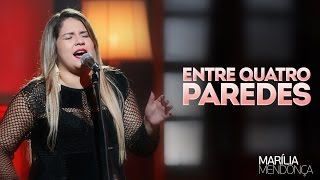 Marília Mendonça - Entre Quatro Paredes - Vídeo Oficial do DVD