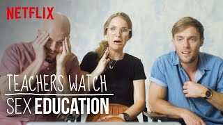 Real Teachers Watch Sex Education   Not Your Average Review   Netflix