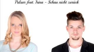 Pulsar feat.  Irina - Schau nicht zurück (prod. by Blackout)
