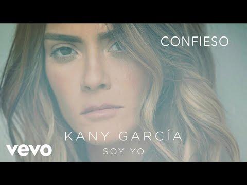 Confieso de Kany Garcia Letra y Video