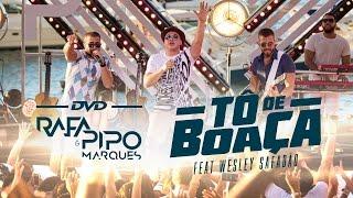 Tô De Boaça - Rafa e Pipo Marques ft. Wesley Safadão