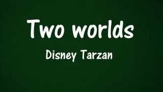 Two worlds - Disney Tarzan