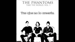 The Phantoms - Watch Me | Subtitulado al español