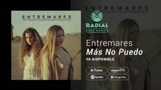 Entremares - Mas No Puedo (Single Trailer)