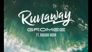 Gromee feat Mahan Moin - Runaway Lyrics