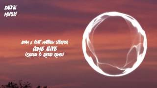 Adam K feat. Matthew Steeper - Come Alive (Exodus & Rivero Remix)