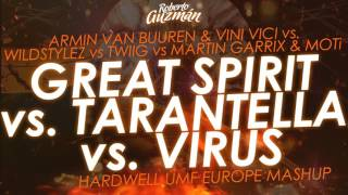 Great Spirit vs. Tarantella vs. Virus (Hardwell UMF Europe Mashup)