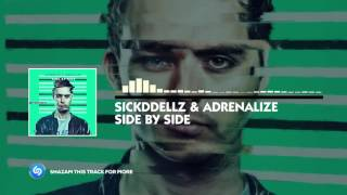 Sickddellz & Adrenalize - Side By Side (Official Video)