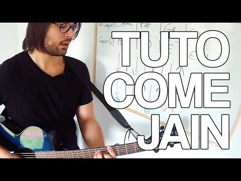 Comment jouer Come de Jain à la guitare
