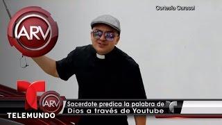 Exitoso sacerdote triunfa en Youtube | Al Rojo Vivo | Telemundo