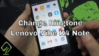 How to change Ringtone on Lenovo Vibe K4 Note