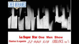 cheb mohamed-organiste et chanteur-one men show-ya rait-يا ريت- بنت سلطان.wmv