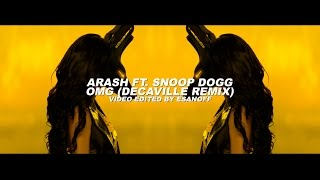 Arash ft. Snoop Dogg - OMG (Decaville Remix) | Video by EsanoFF!