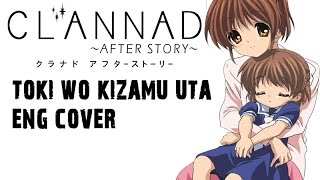 "Clannad After Story OP ""Toki Wo Kizamu Uta"" [ENGLISH COVER]"