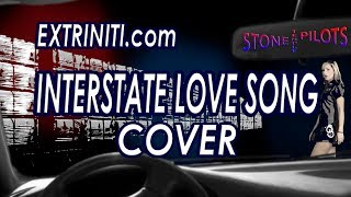 "Extriniti ""Interstate Love Song"" Cover (Stone Temple Pilots)"