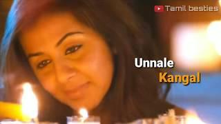 Unnale kangal thalladi song WhatsApp status -Tamil besties