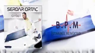 Serdar Ortaç - Gıybet - ( Hakan Keleş & Erdinç Ferah Remix )
