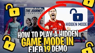FIFA 19 DEMO HIDDEN GAME MODE - HOW TO PLAY A HIDDEN GAME MODE  in FIFA 19 !!!