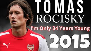 Tomas Rosicky - 2015 | I'm Only 34 Years Young
