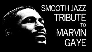 Smooth Jazz Tribute to Marvin Gaye • Smooth Jazz Instrumental Music by Dr. SaxLove